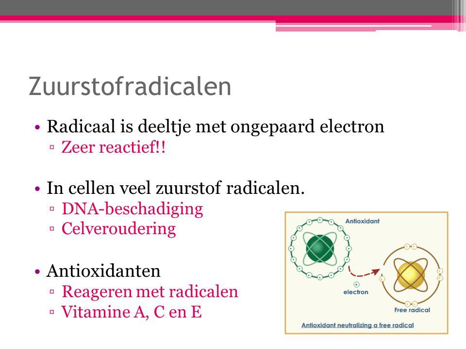 Zuurstofradicalen Radicaal is deeltje met ongepaard electron