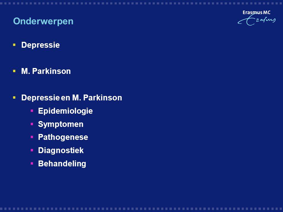 Onderwerpen Depressie M. Parkinson Depressie en M. Parkinson