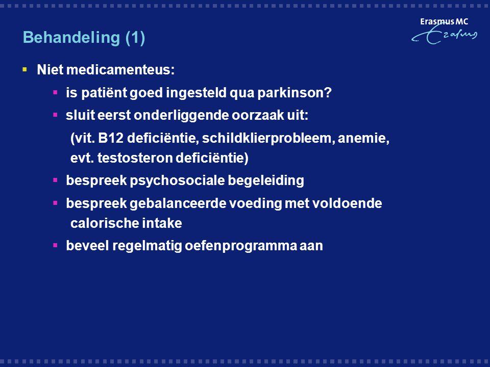 Behandeling (1) Niet medicamenteus: