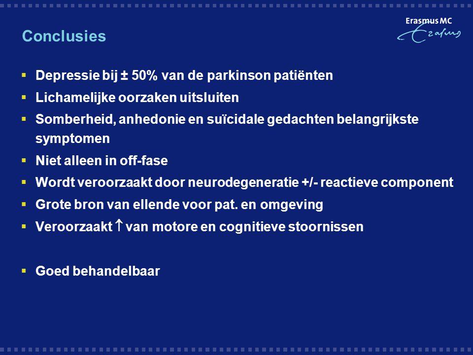 Conclusies Depressie bij ± 50% van de parkinson patiënten