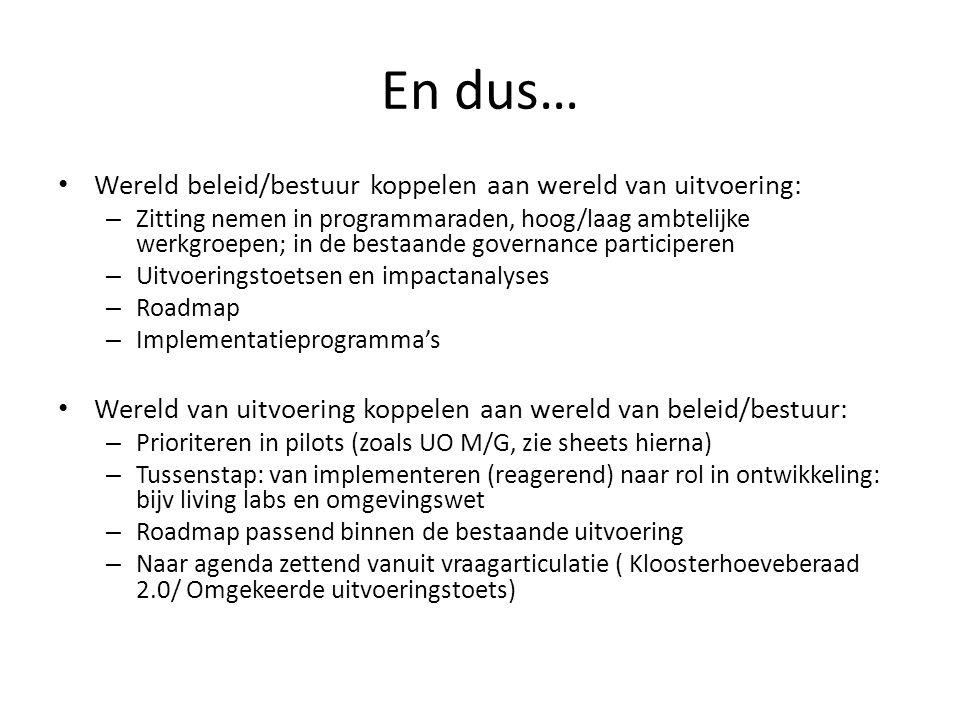 En dus… Wereld beleid/bestuur koppelen aan wereld van uitvoering: