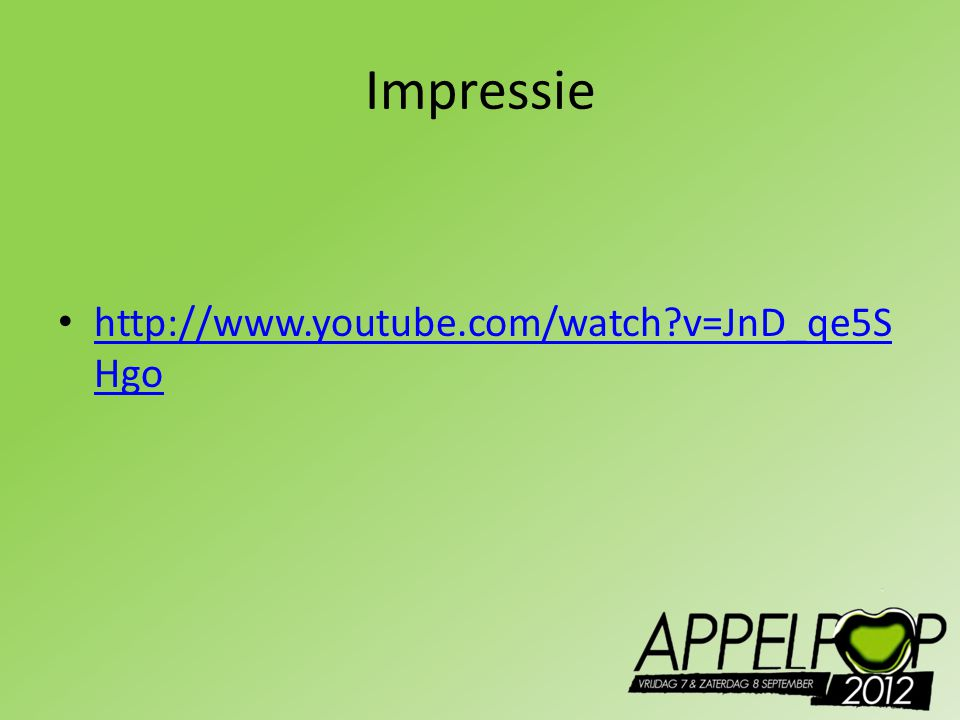 Impressie http://www.youtube.com/watch v=JnD_qe5SHgo