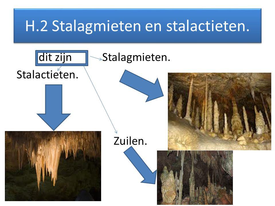H.2 Stalagmieten en stalactieten.