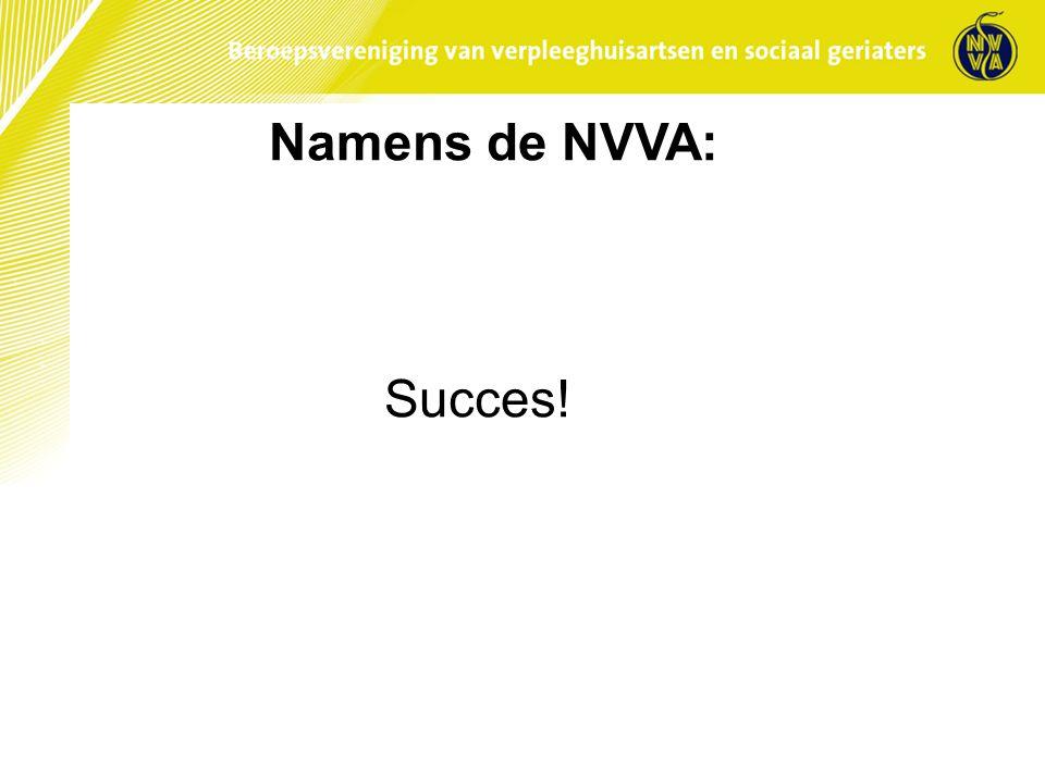 Namens de NVVA: Succes.
