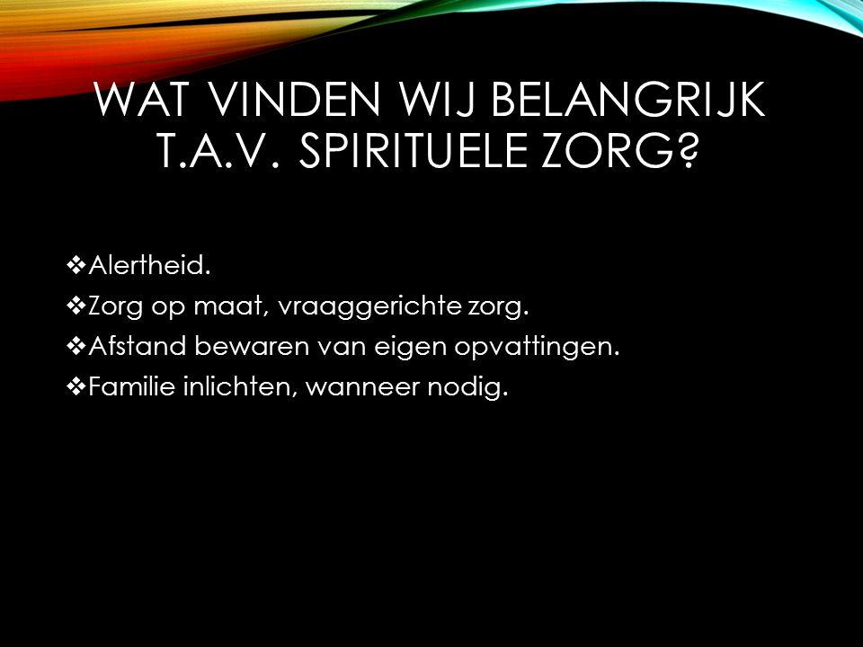 Wat vinden wij belangrijk t.a.v. spirituele zorg