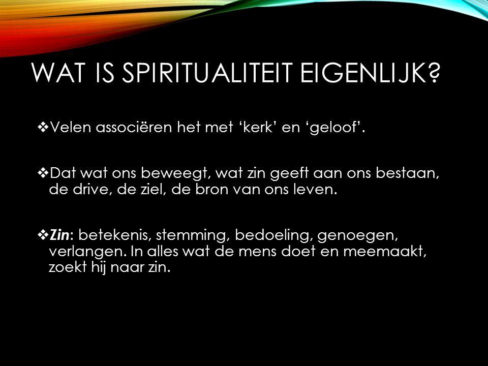 Wat is spiritualiteit eigenlijk
