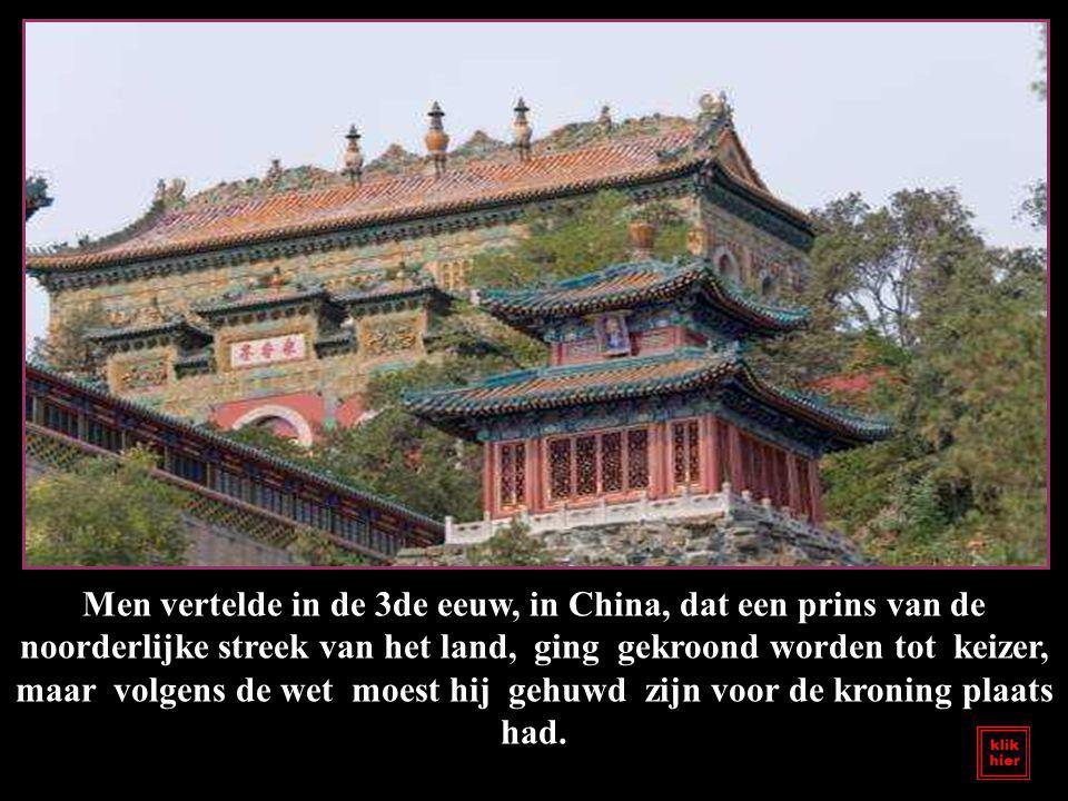 Men vertelde in de 3de eeuw, in China, dat een prins van de noorderlijke streek van het land, ging gekroond worden tot keizer, maar volgens de wet moest hij gehuwd zijn voor de kroning plaats had.