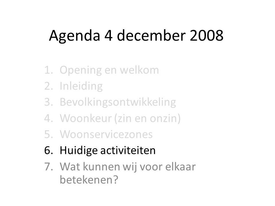Agenda 4 december 2008 Opening en welkom Inleiding