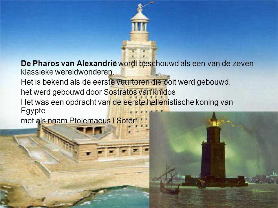 De Pharos van Alexandrië wordt beschouwd als een van de zeven klassieke wereldwonderen.