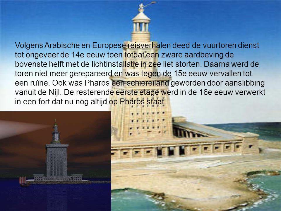 Volgens Arabische en Europese reisverhalen deed de vuurtoren dienst tot ongeveer de 14e eeuw toen totdat een zware aardbeving de bovenste helft met de lichtinstallatie in zee liet storten.
