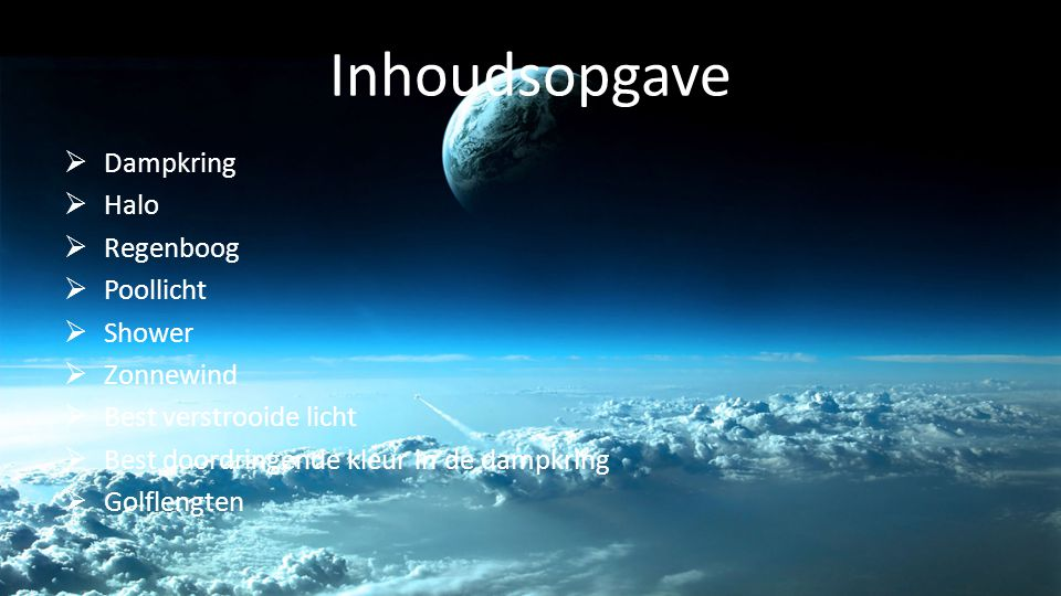 Inhoudsopgave Dampkring Halo Regenboog Poollicht Shower Zonnewind