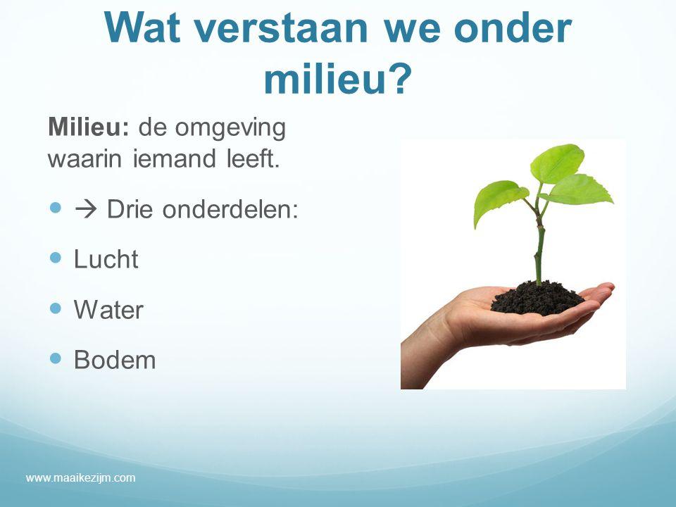 Wat verstaan we onder milieu