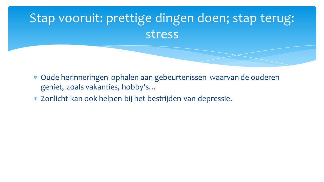 Stap vooruit: prettige dingen doen; stap terug: stress