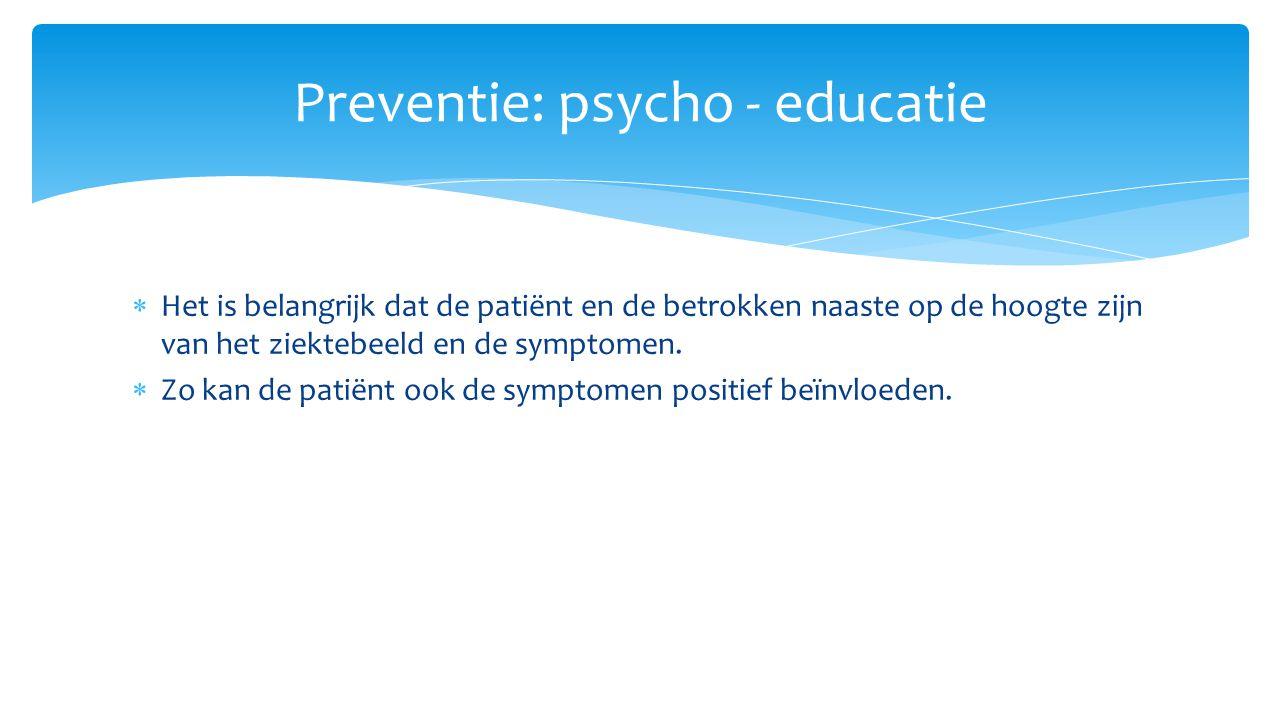 Preventie: psycho - educatie