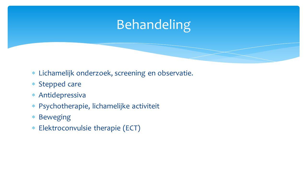 Behandeling Lichamelijk onderzoek, screening en observatie.