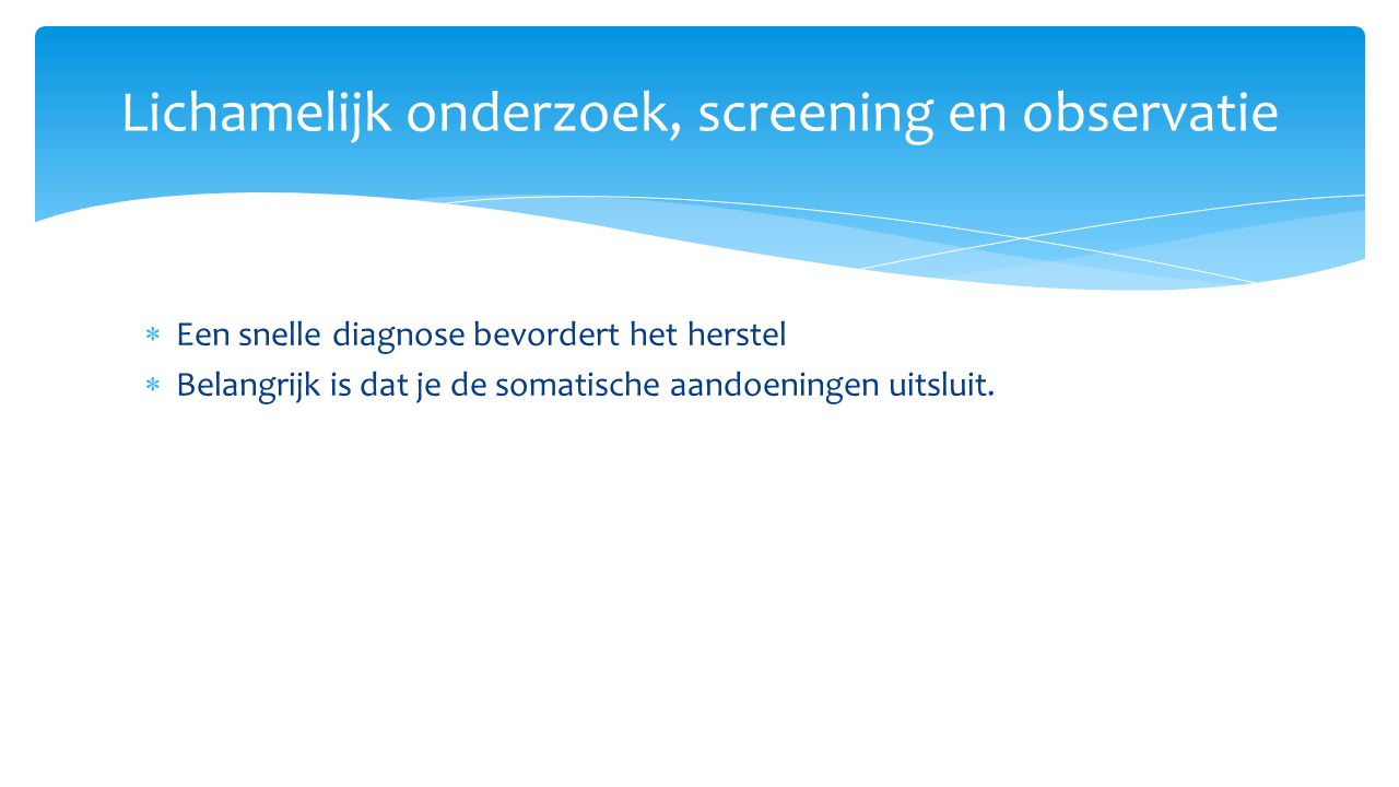 Lichamelijk onderzoek, screening en observatie