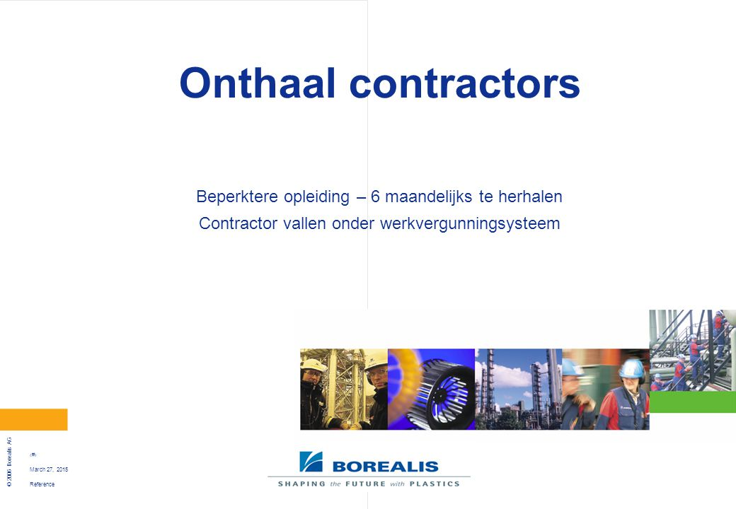 Onthaal contractors Beperktere opleiding – 6 maandelijks te herhalen