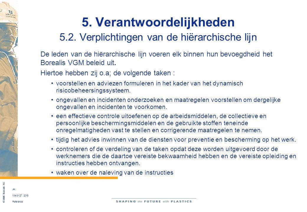 5. Verantwoordelijkheden 5.2. Verplichtingen van de hiërarchische lijn