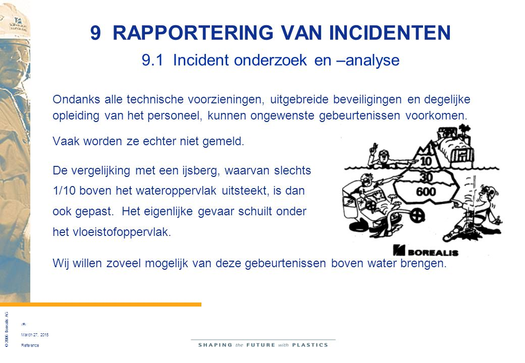 9 RAPPORTERING VAN INCIDENTEN 9.1 Incident onderzoek en –analyse