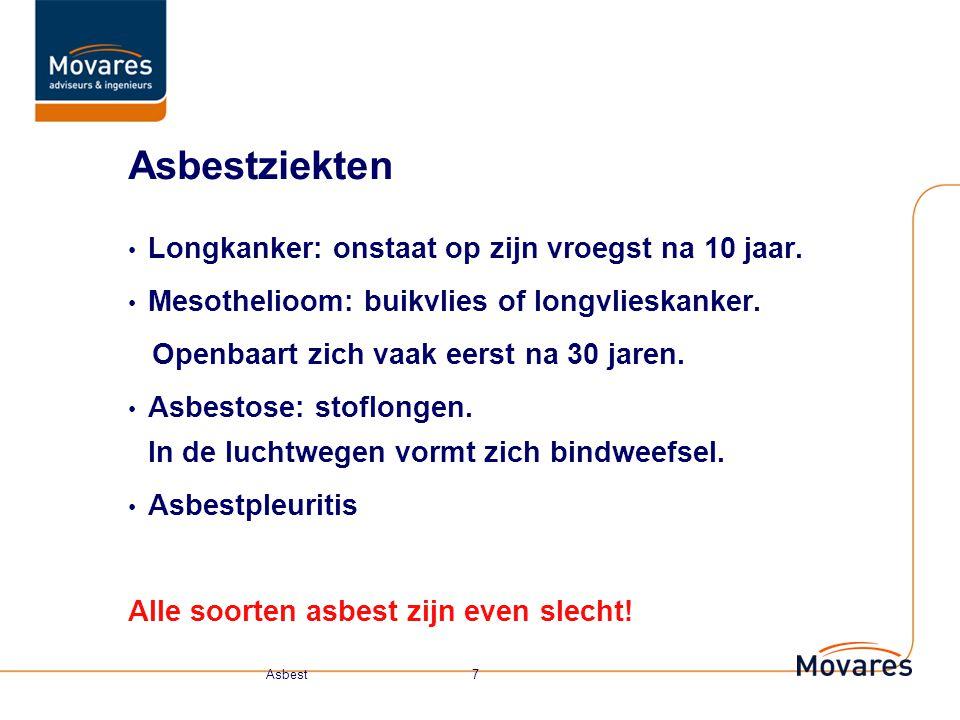Asbestziekten Longkanker: onstaat op zijn vroegst na 10 jaar.