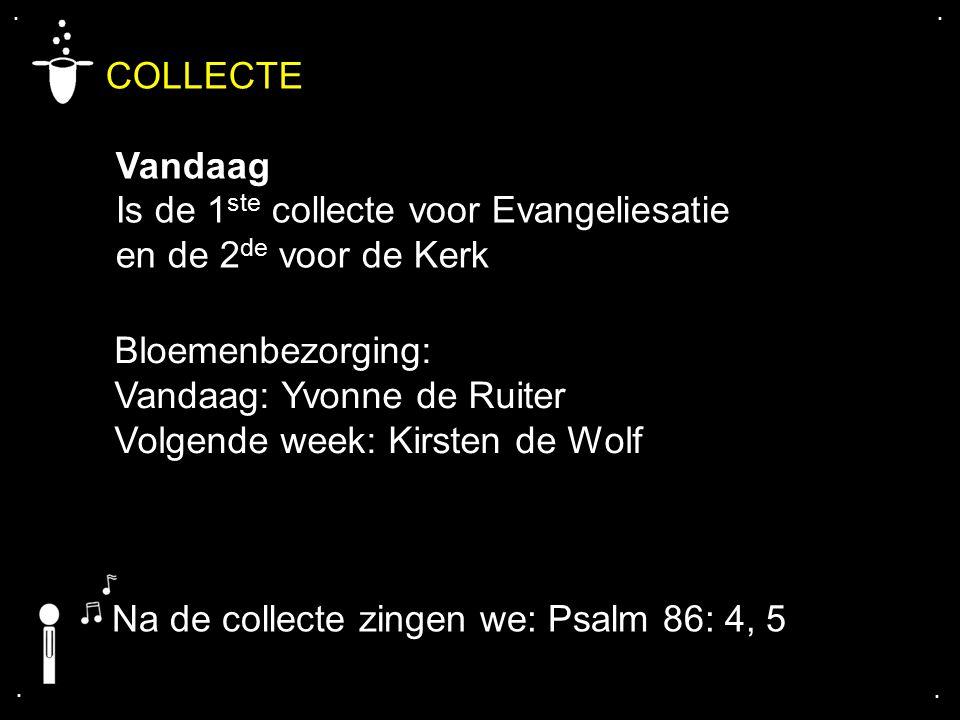 COLLECTE Vandaag Is de 1ste collecte voor Evangeliesatie