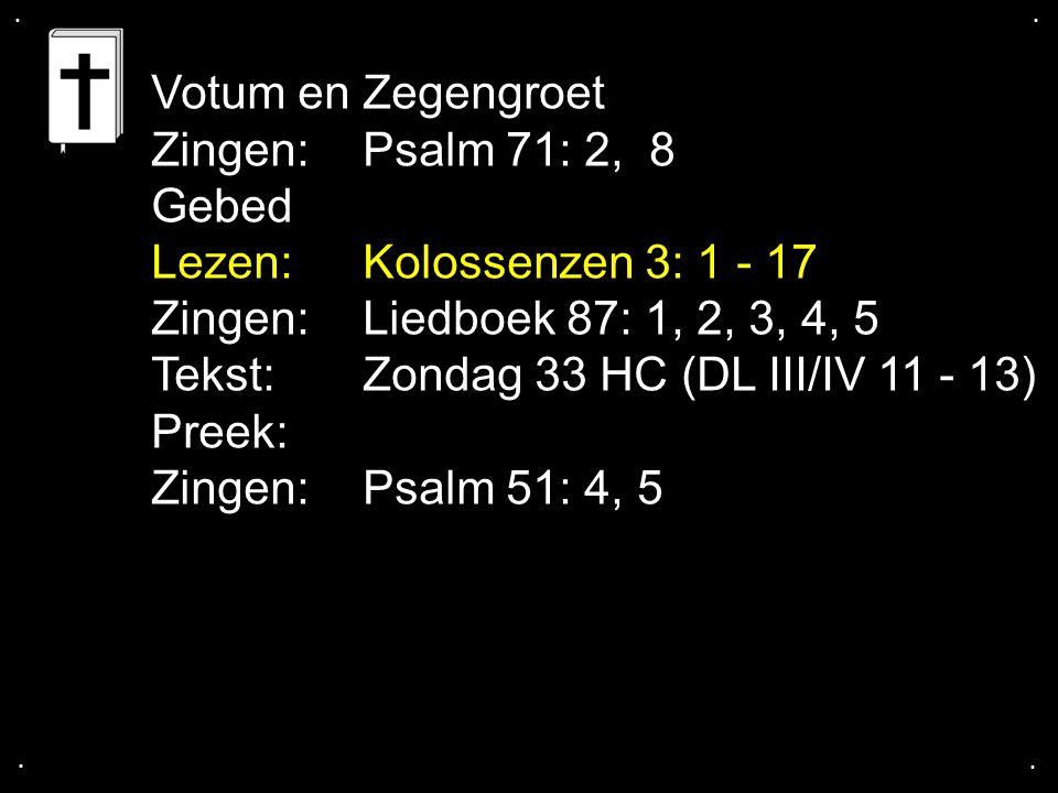 Tekst: Zondag 33 HC (DL III/IV 11 - 13) Preek: Zingen: Psalm 51: 4, 5