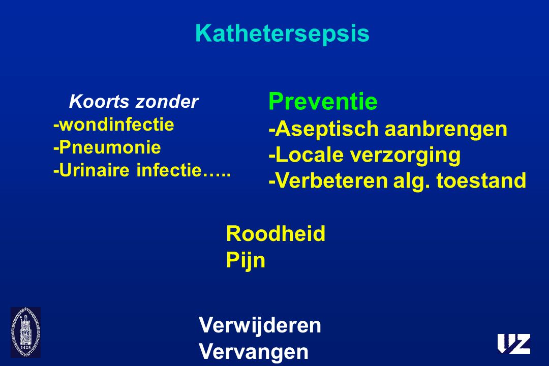Kathetersepsis Preventie -Aseptisch aanbrengen -Locale verzorging