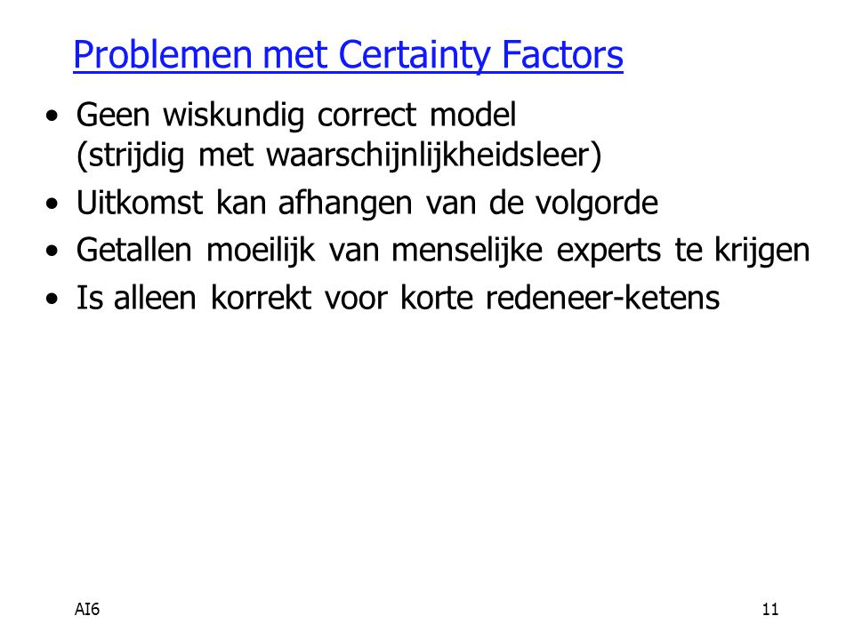 Problemen met Certainty Factors
