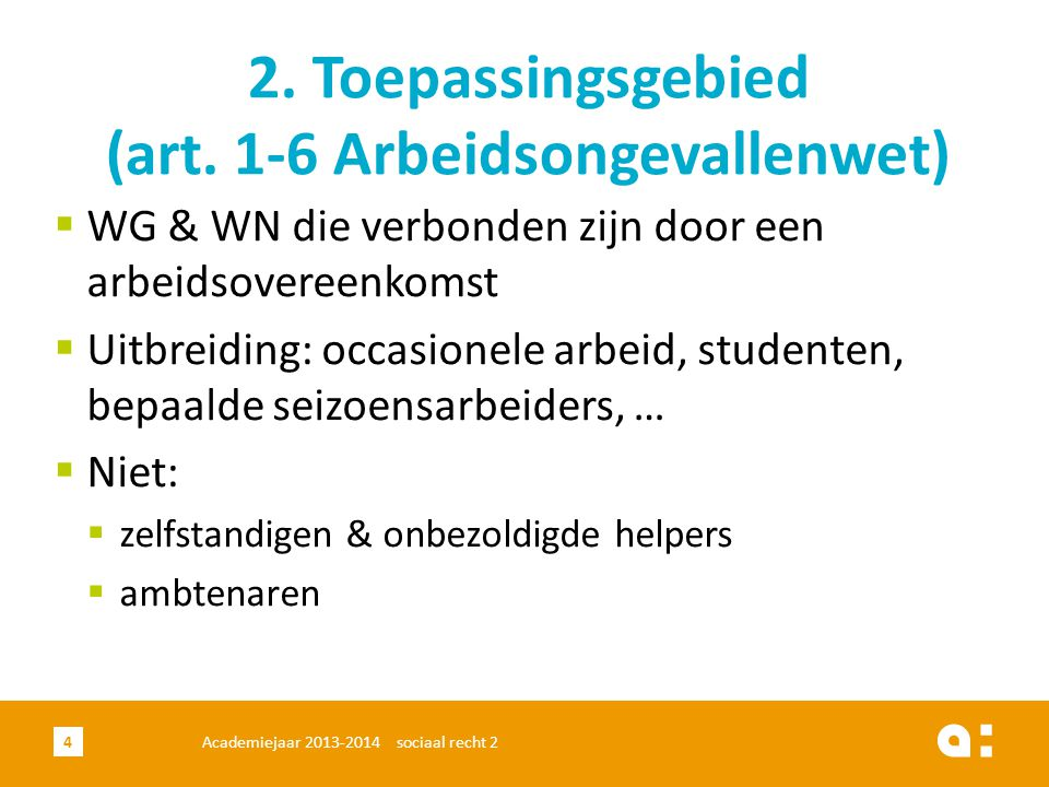2. Toepassingsgebied (art. 1-6 Arbeidsongevallenwet)