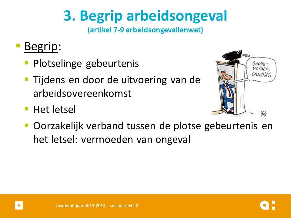 3. Begrip arbeidsongeval (artikel 7-9 arbeidsongevallenwet)