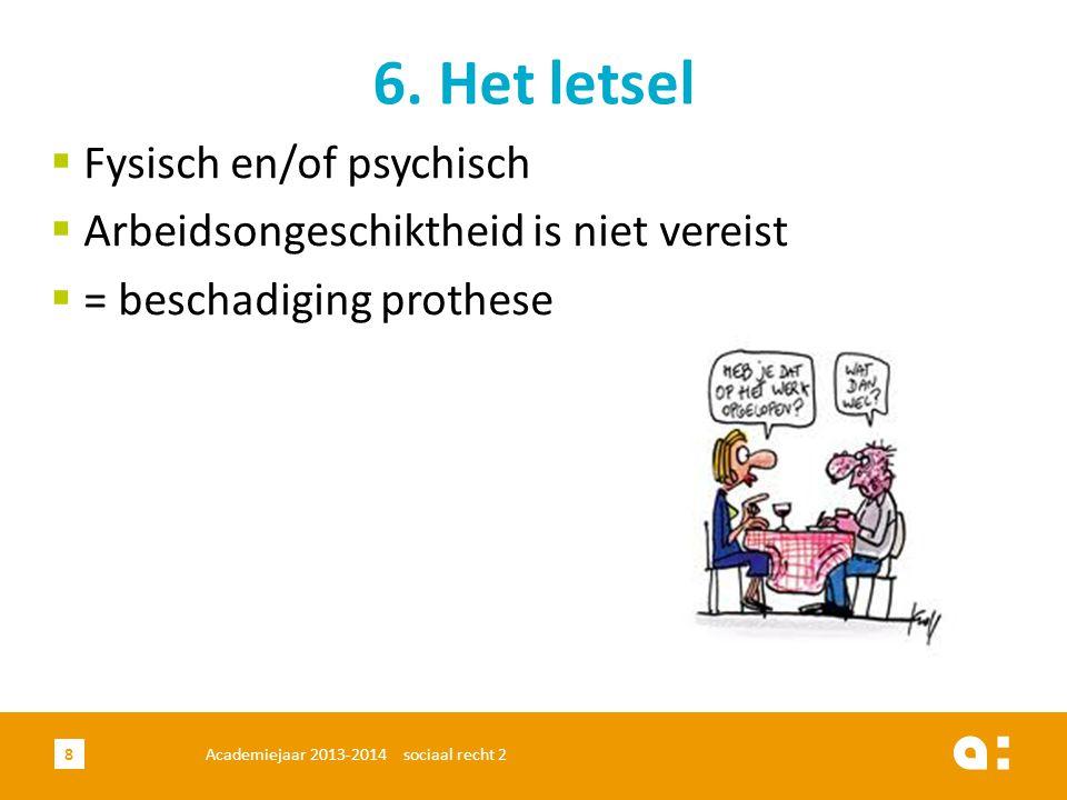 6. Het letsel Fysisch en/of psychisch