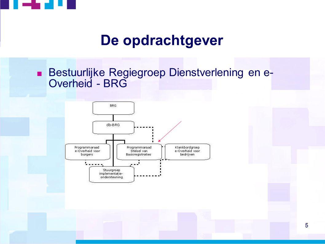 De opdrachtgever Bestuurlijke Regiegroep Dienstverlening en e- Overheid - BRG