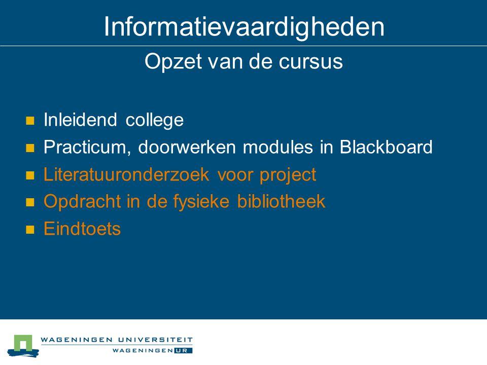 Informatievaardigheden Opzet van de cursus