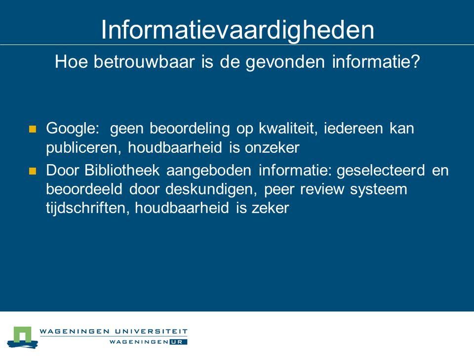 Informatievaardigheden Hoe betrouwbaar is de gevonden informatie