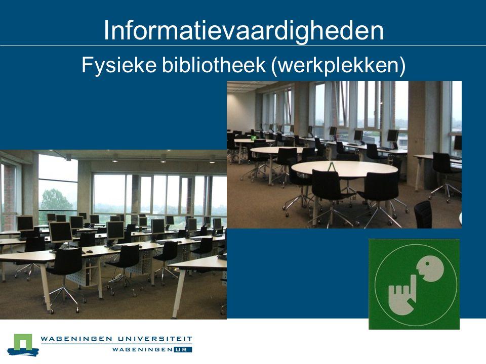 Informatievaardigheden Fysieke bibliotheek (werkplekken)