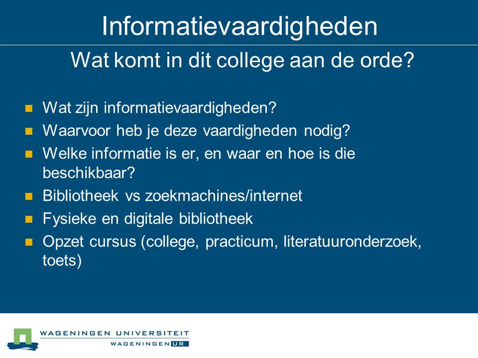 Informatievaardigheden Wat komt in dit college aan de orde