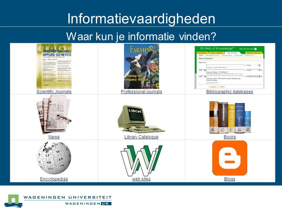 Informatievaardigheden Waar kun je informatie vinden