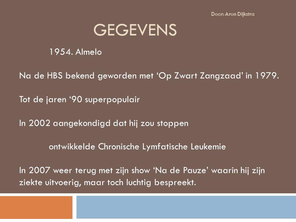 Gegevens Na de HBS bekend geworden met 'Op Zwart Zangzaad' in 1979.