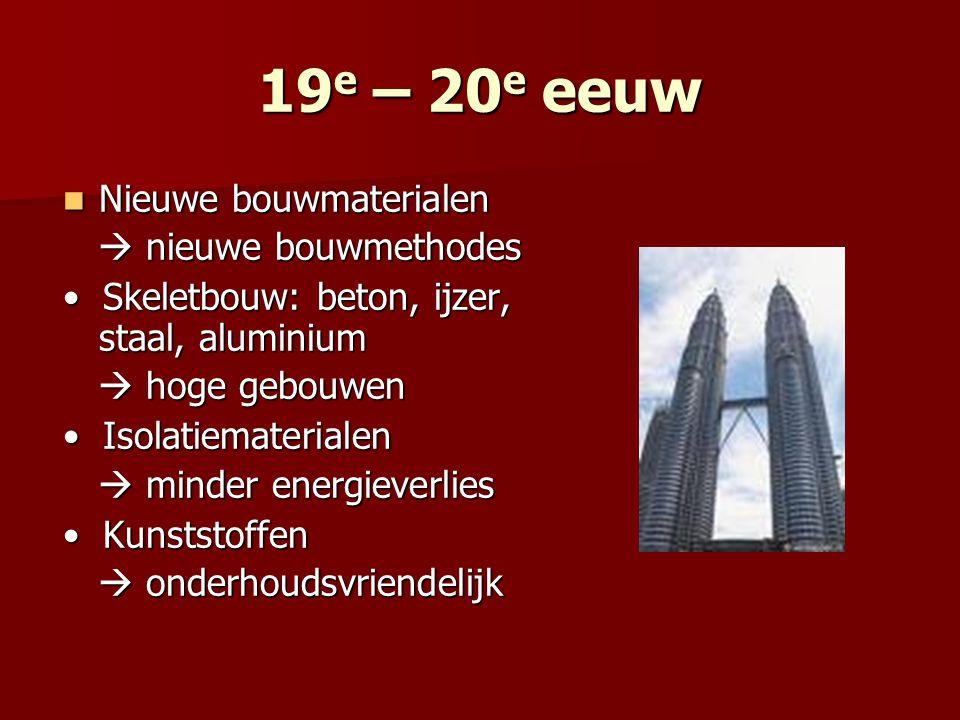 19e – 20e eeuw Nieuwe bouwmaterialen  nieuwe bouwmethodes