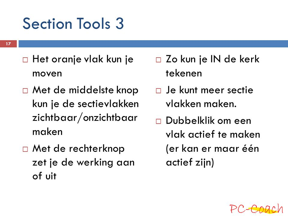Section Tools 3 Het oranje vlak kun je moven