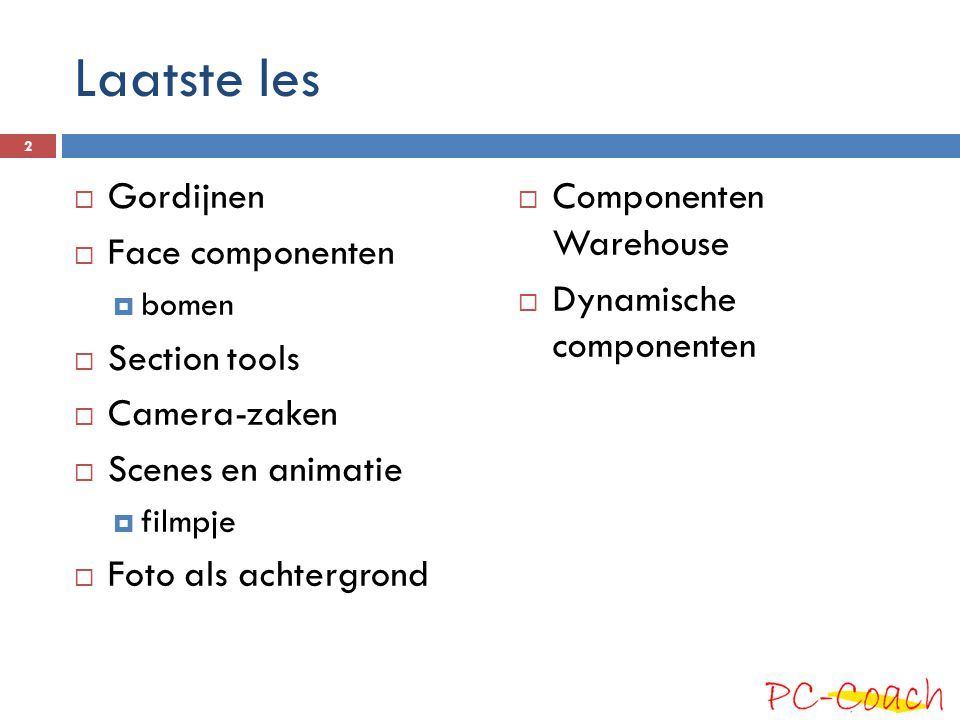 Laatste les Gordijnen Face componenten Section tools Camera-zaken