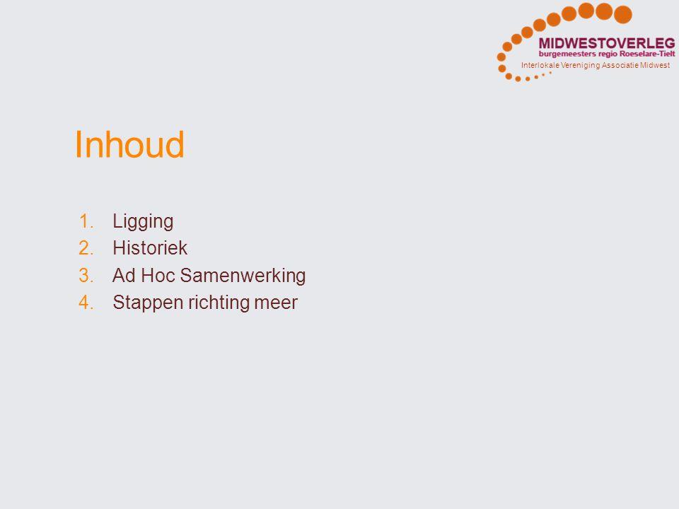 Inhoud Ligging Historiek Ad Hoc Samenwerking Stappen richting meer