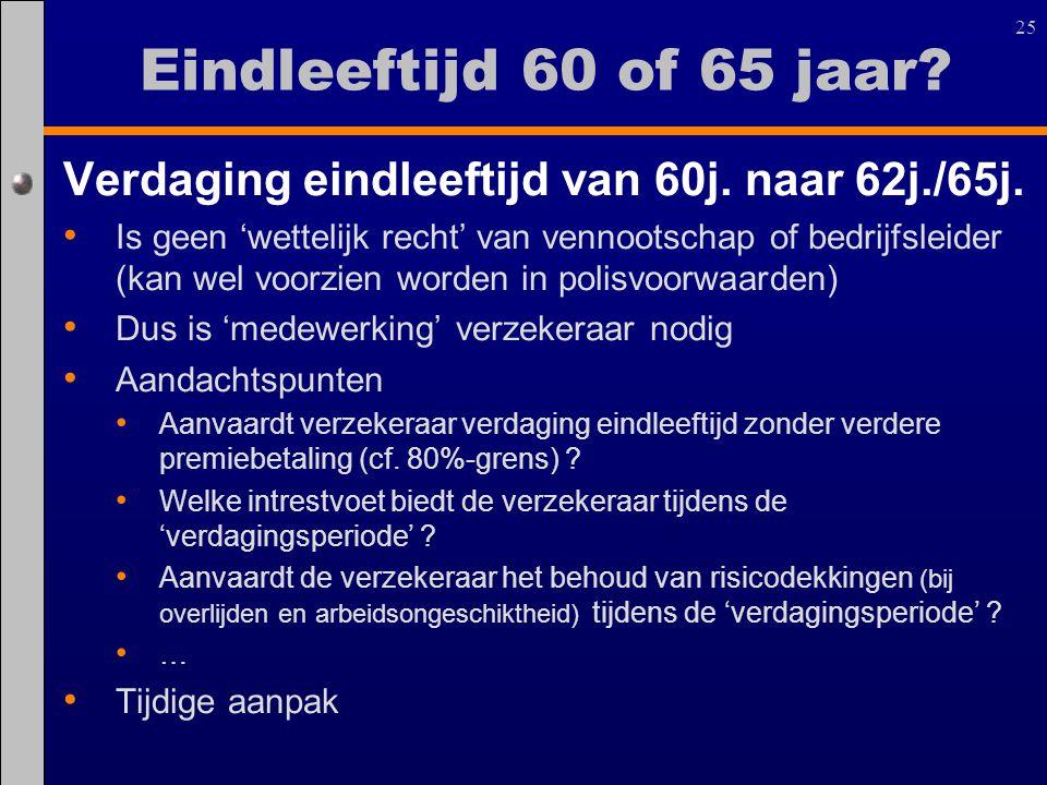 Eindleeftijd 60 of 65 jaar Verdaging eindleeftijd van 60j. naar 62j./65j.