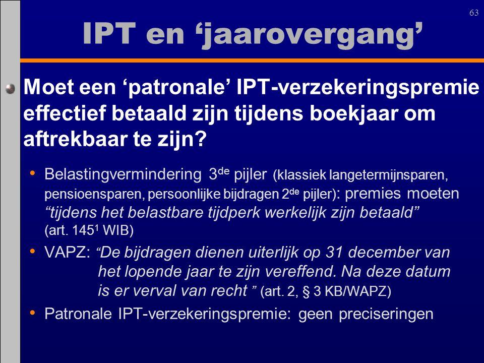 IPT en 'jaarovergang' Moet een 'patronale' IPT-verzekeringspremie effectief betaald zijn tijdens boekjaar om aftrekbaar te zijn
