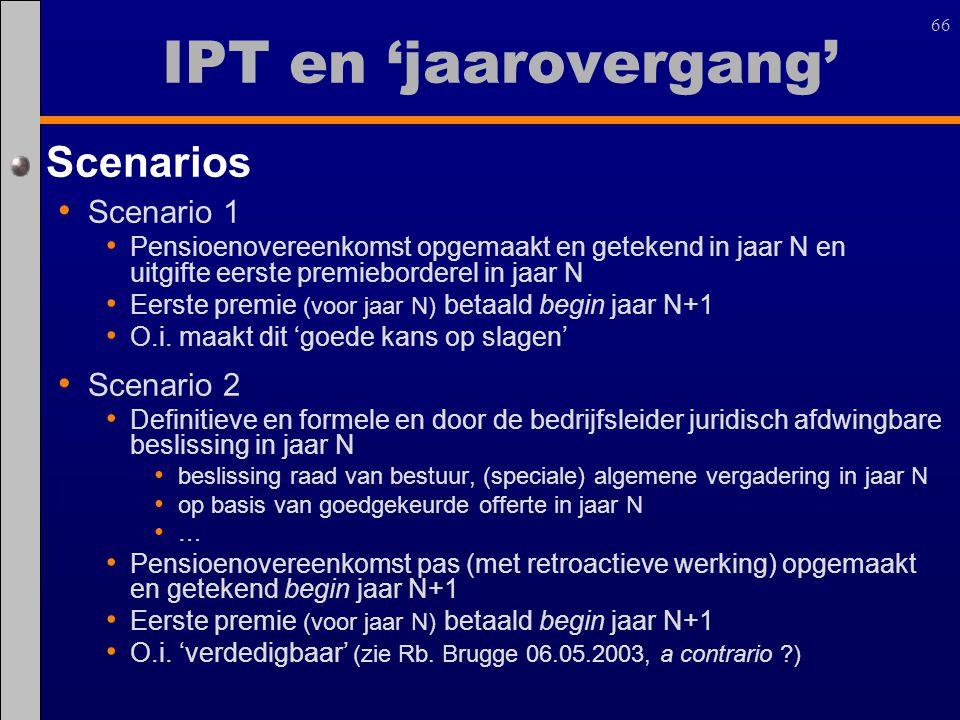 IPT en 'jaarovergang' Scenarios Scenario 1 Scenario 2