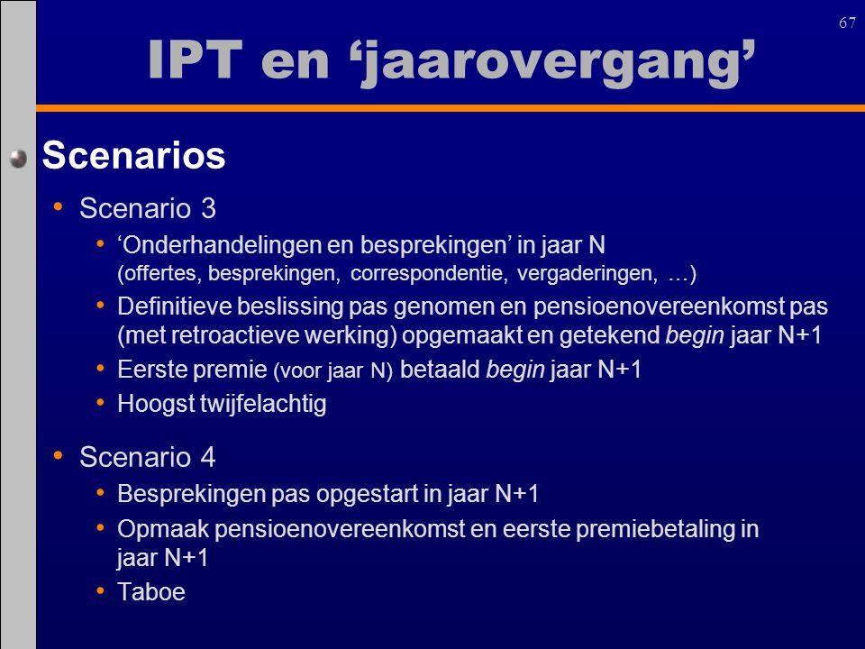 IPT en 'jaarovergang' Scenarios Scenario 3 Scenario 4