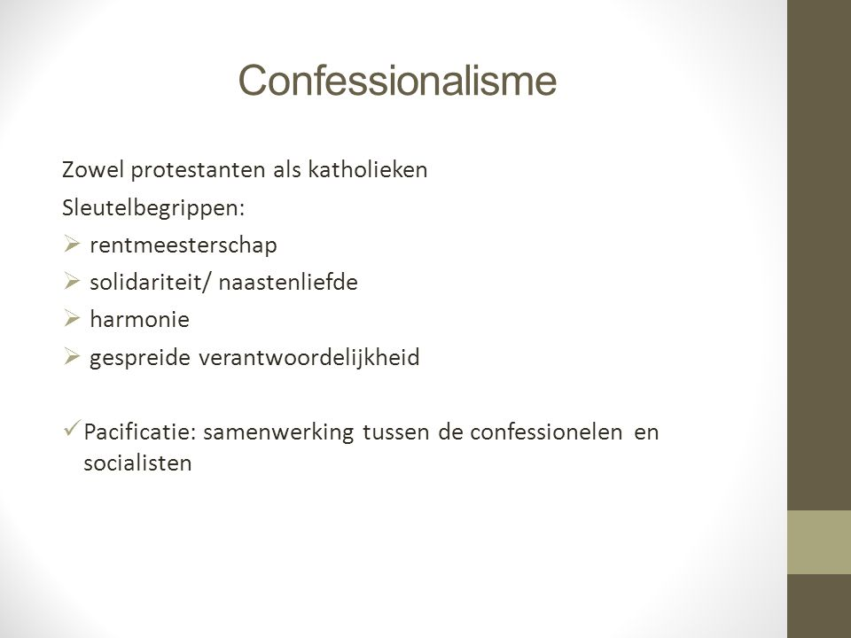 Confessionalisme Zowel protestanten als katholieken Sleutelbegrippen: