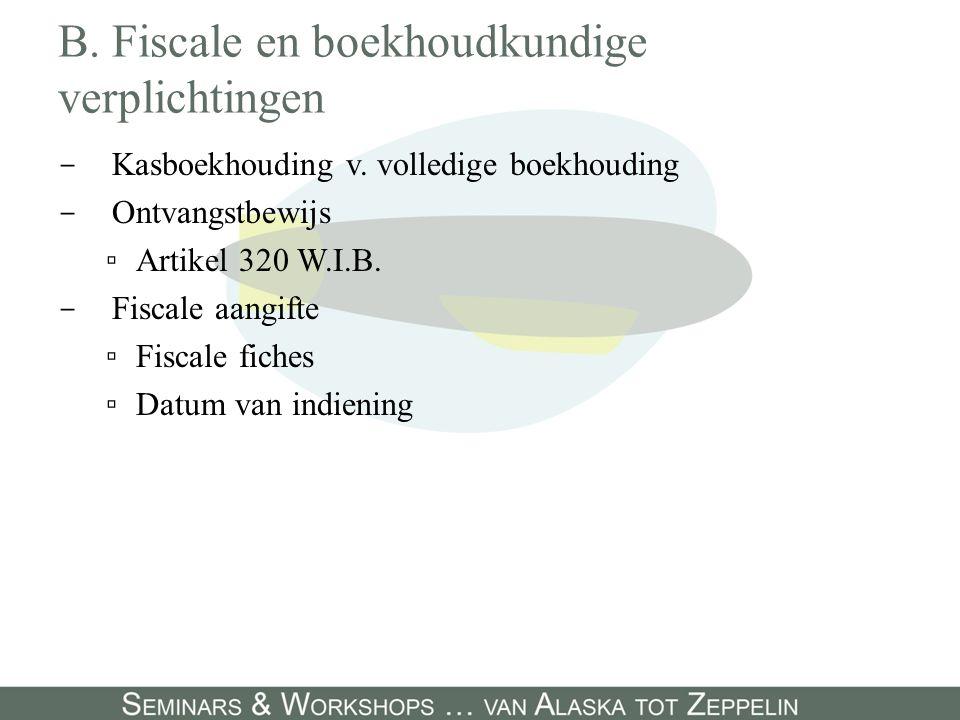 B. Fiscale en boekhoudkundige verplichtingen