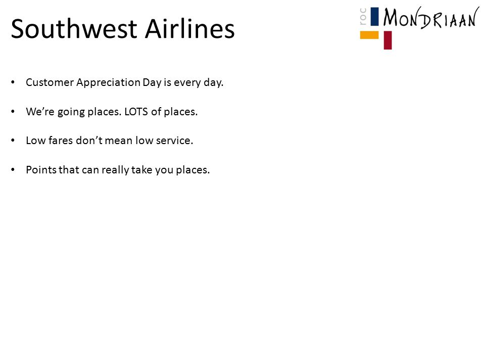 Southwest Airlines Customer Appreciation Day is every day.