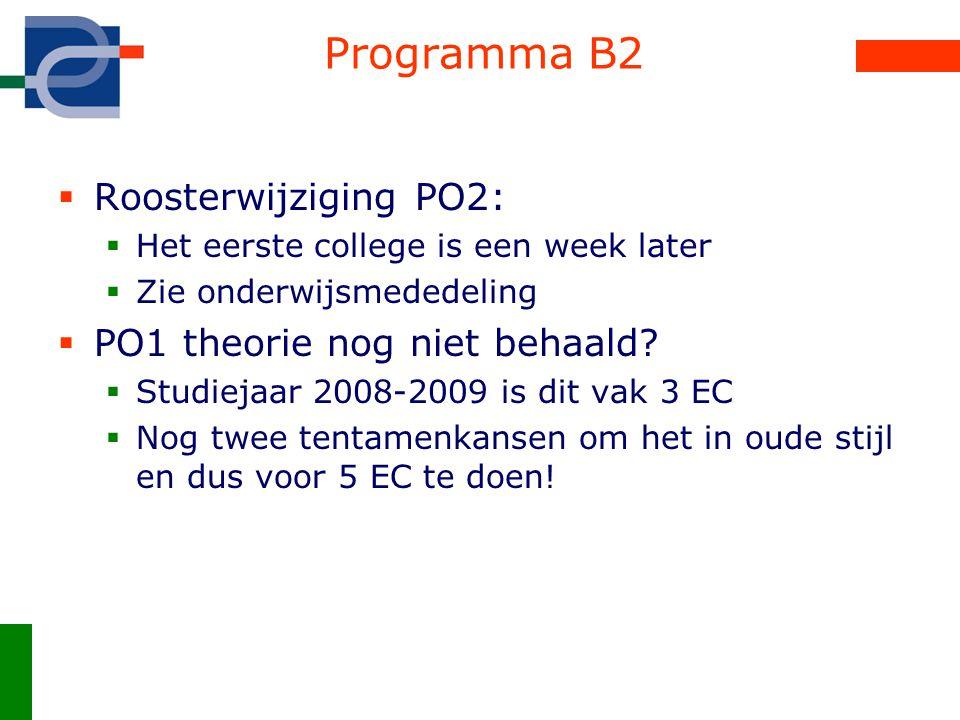 Programma B2 Roosterwijziging PO2: PO1 theorie nog niet behaald